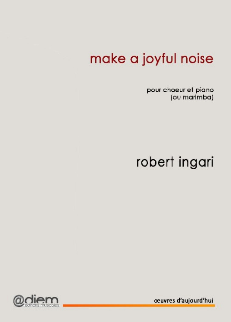 Make A Joyful Noise, composition de Robert Ingari, Diem Éditons