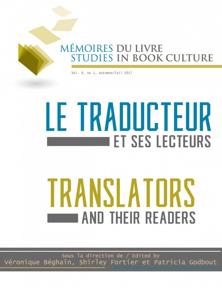 «Le traducteur et ses lecteurs»,sous la direction de Patricia Godbout, Shirley Fortier et Véronique Béghain,Mémoires du livre, volume 9, numéro 1, automne 2017.
