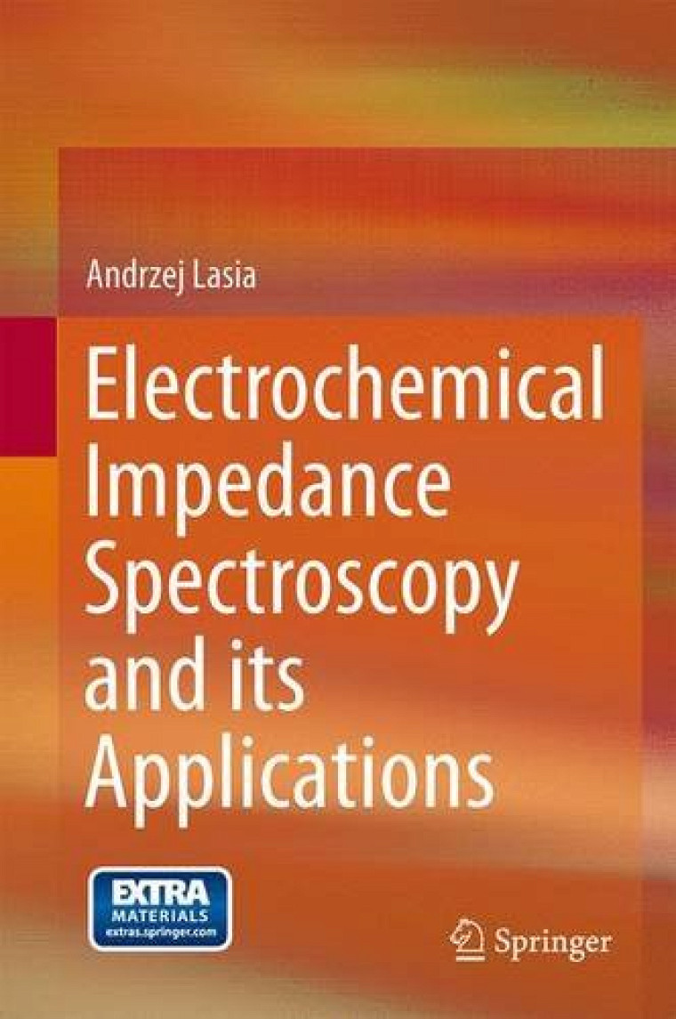Andrzej Lasia, Electrochemical Impedance Spectroscopy and its Applications, New York et Heidelberg, Springer (Éditeur), 2014, 367 p.