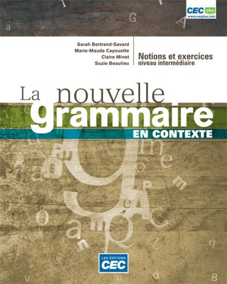 Page couverture de La nouvelle grammaire en contexte, Éditions CEC, 2013.