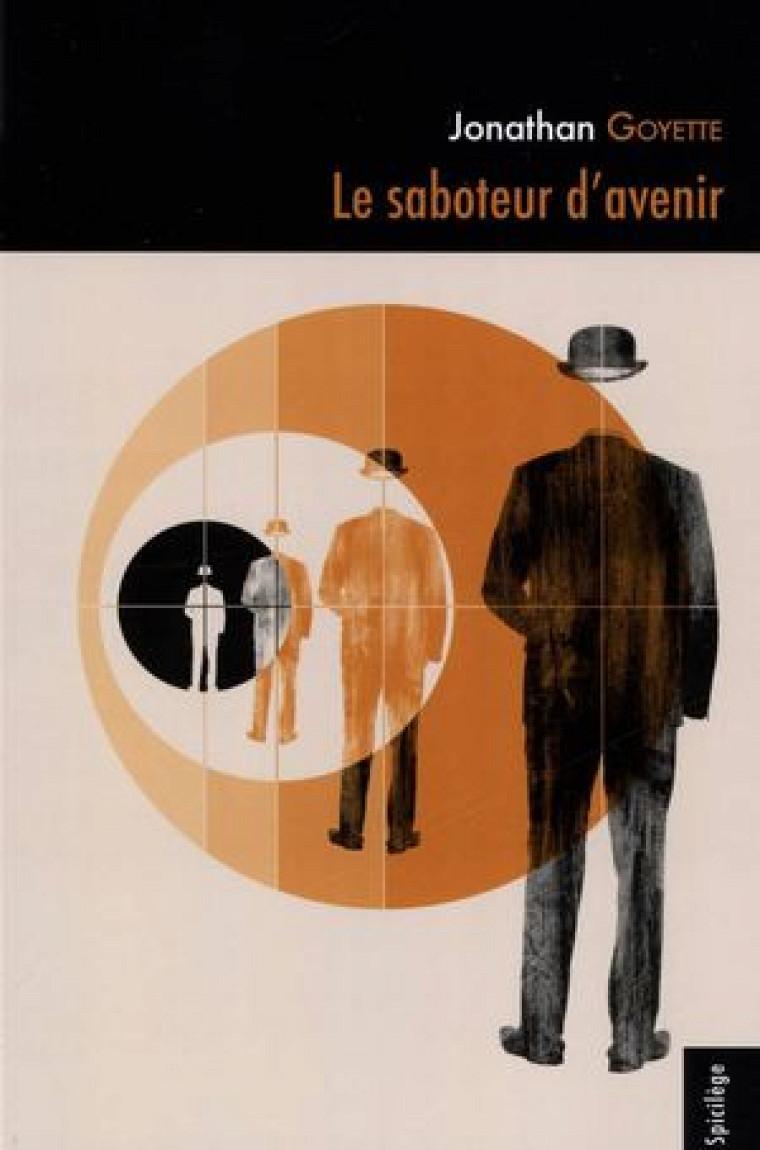 Jonathan Goyette, Le saboteur d'avenir, Les Éditions L'Interligne, coll. «Vertiges», 2013, 160p.