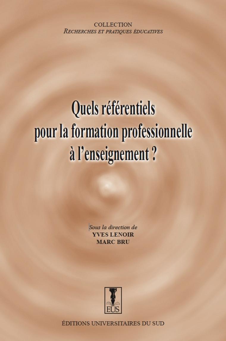 Yves Lenoir et Marc Bru (dir.). Quels référentiels pour la formation professionnelle à l'enseignement?, Toulouse, Éditions universitaires du Sud, collection «Recherche et pratiques éducatives»,2010.