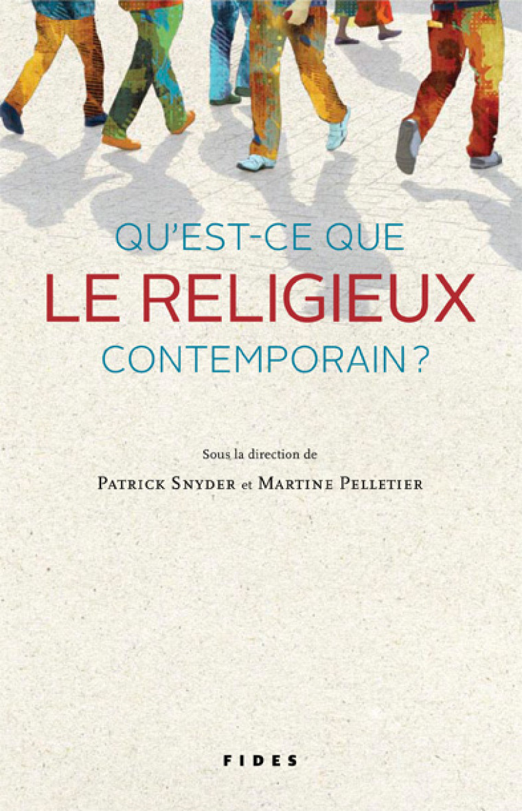 Snyder, Patrick et Martine Pelletier (dir.), Qu'est-ce que le religieux contemporain?, Montréal, Fides, 2011, 327p.
